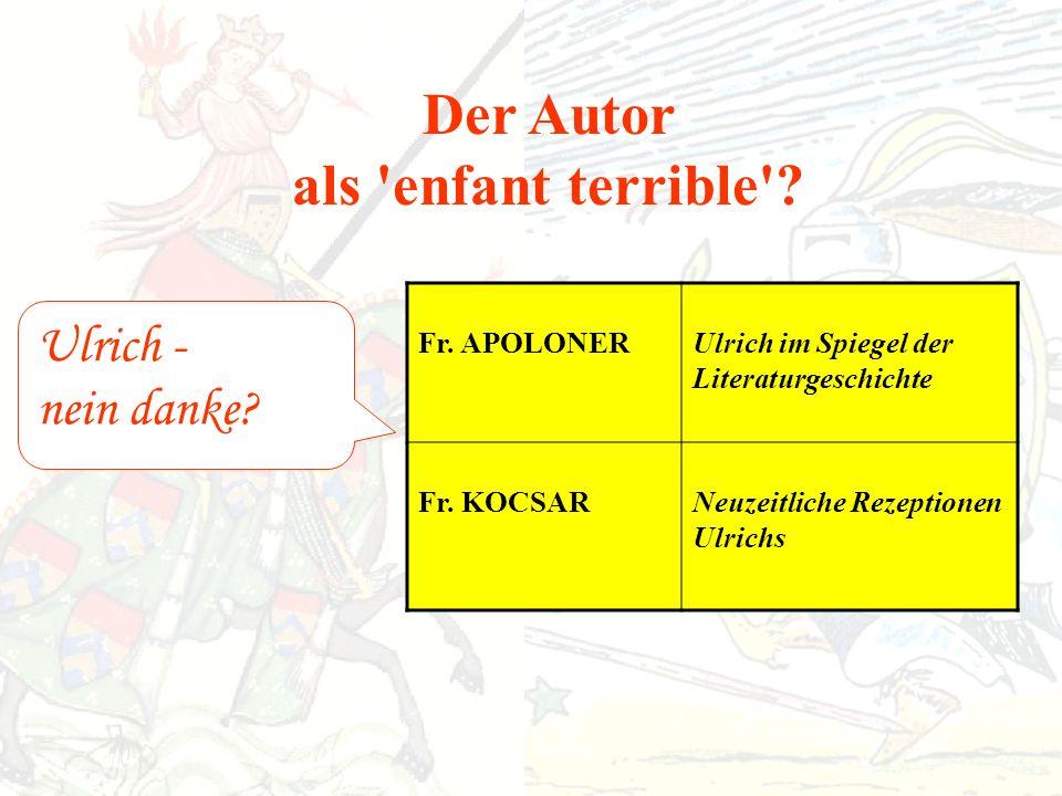 Der Autor als enfant terrible . Ulrich - nein danke.