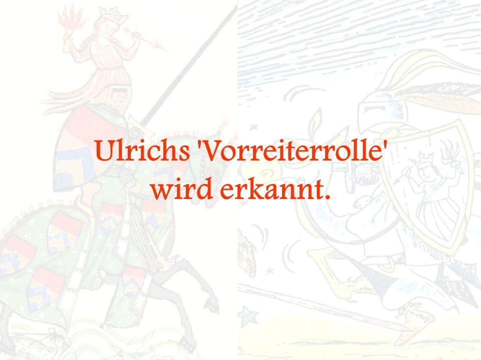 Ulrichs Vorreiterrolle wird erkannt.