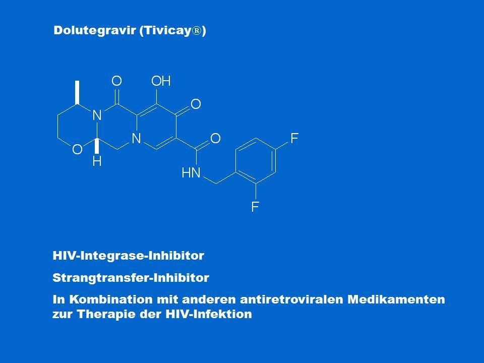 Dolutegravir (Tivicay  ) HIV-Integrase-Inhibitor Strangtransfer-Inhibitor In Kombination mit anderen antiretroviralen Medikamenten zur Therapie der HIV-Infektion