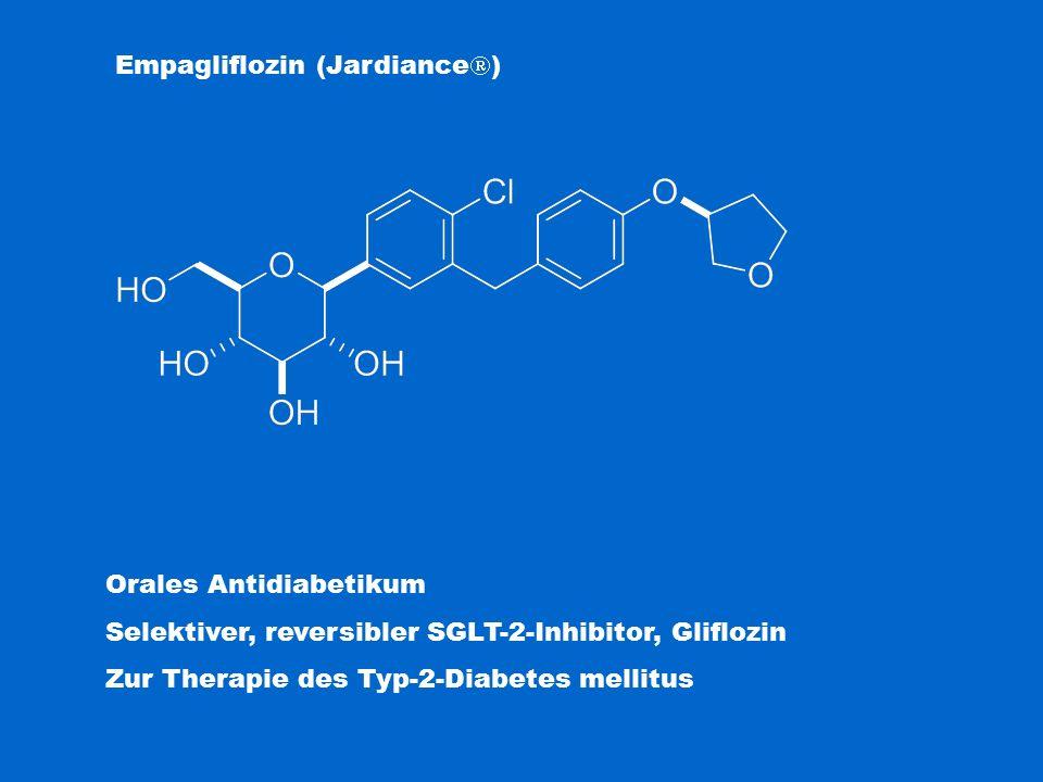 Empagliflozin (Jardiance  ) Orales Antidiabetikum Selektiver, reversibler SGLT-2-Inhibitor, Gliflozin Zur Therapie des Typ-2-Diabetes mellitus