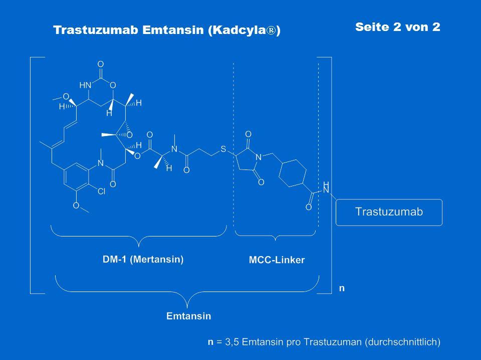 Trastuzumab Emtansin (Kadcyla  ) Seite 2 von 2