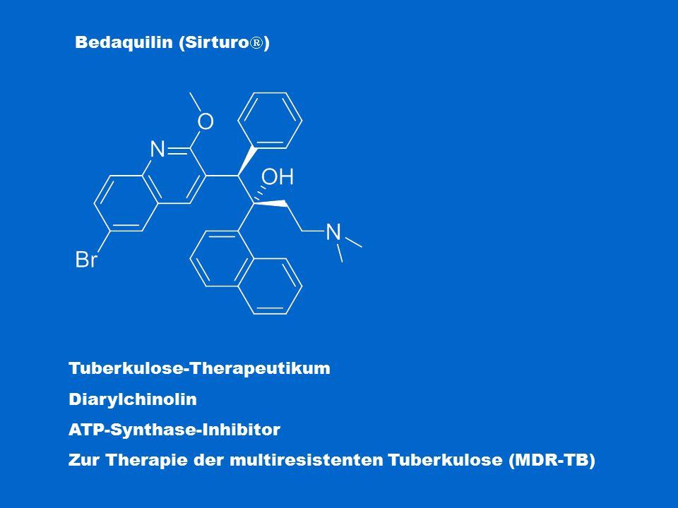 Bedaquilin (Sirturo  ) Tuberkulose-Therapeutikum Diarylchinolin ATP-Synthase-Inhibitor Zur Therapie der multiresistenten Tuberkulose (MDR-TB)