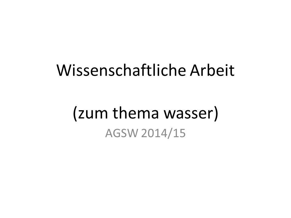 Wissenschaftliche Arbeit (zum thema wasser) AGSW 2014/15