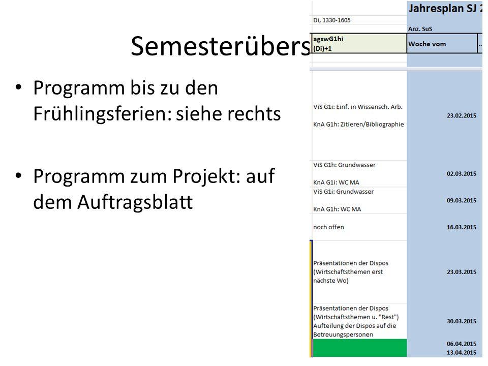 Semesterübersicht Programm bis zu den Frühlingsferien: siehe rechts Programm zum Projekt: auf dem Auftragsblatt