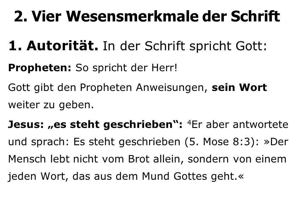 2. Vier Wesensmerkmale der Schrift 1. Autorität.