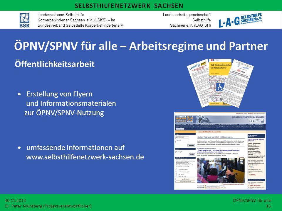 Öffentlichkeitsarbeit Erstellung von Flyern und Informationsmaterialen zur ÖPNV/SPNV-Nutzung 30.11.2013 ÖPNV/SPNV für alle Dr.