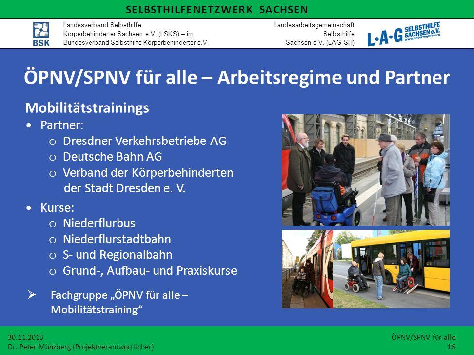 Mobilitätstrainings Partner: o Dresdner Verkehrsbetriebe AG o Deutsche Bahn AG o Verband der Körperbehinderten der Stadt Dresden e.