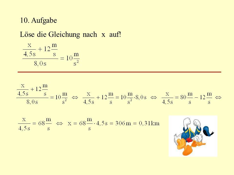 10. Aufgabe Löse die Gleichung nach x auf!