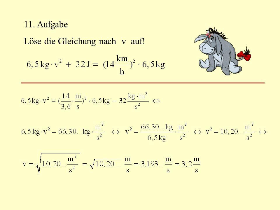 11. Aufgabe Löse die Gleichung nach v auf!