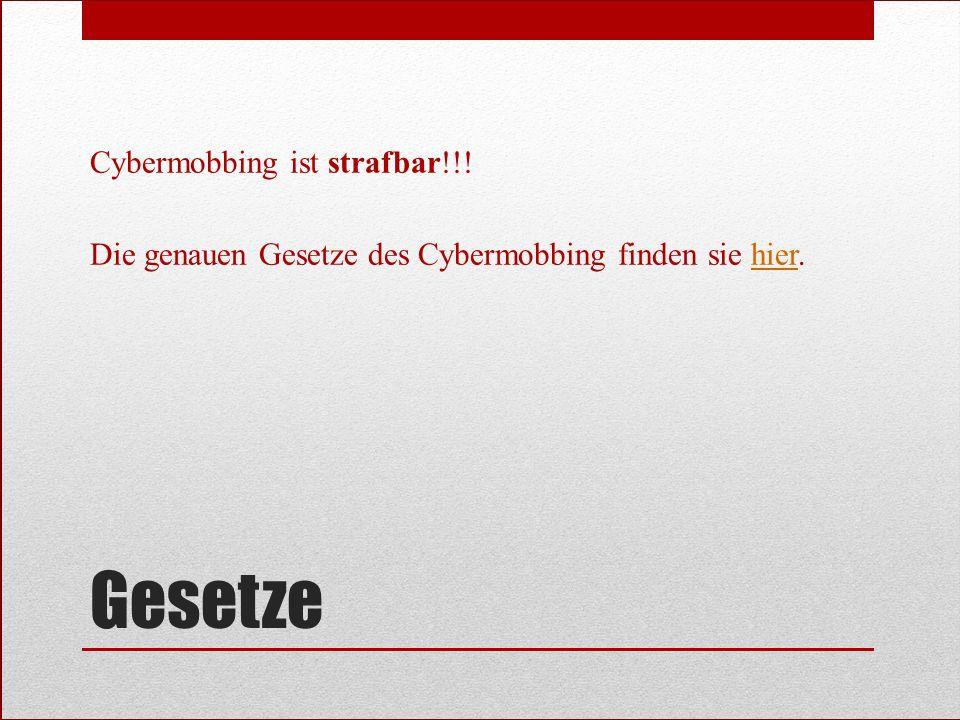 Gesetze Cybermobbing ist strafbar!!! Die genauen Gesetze des Cybermobbing finden sie hier.hier
