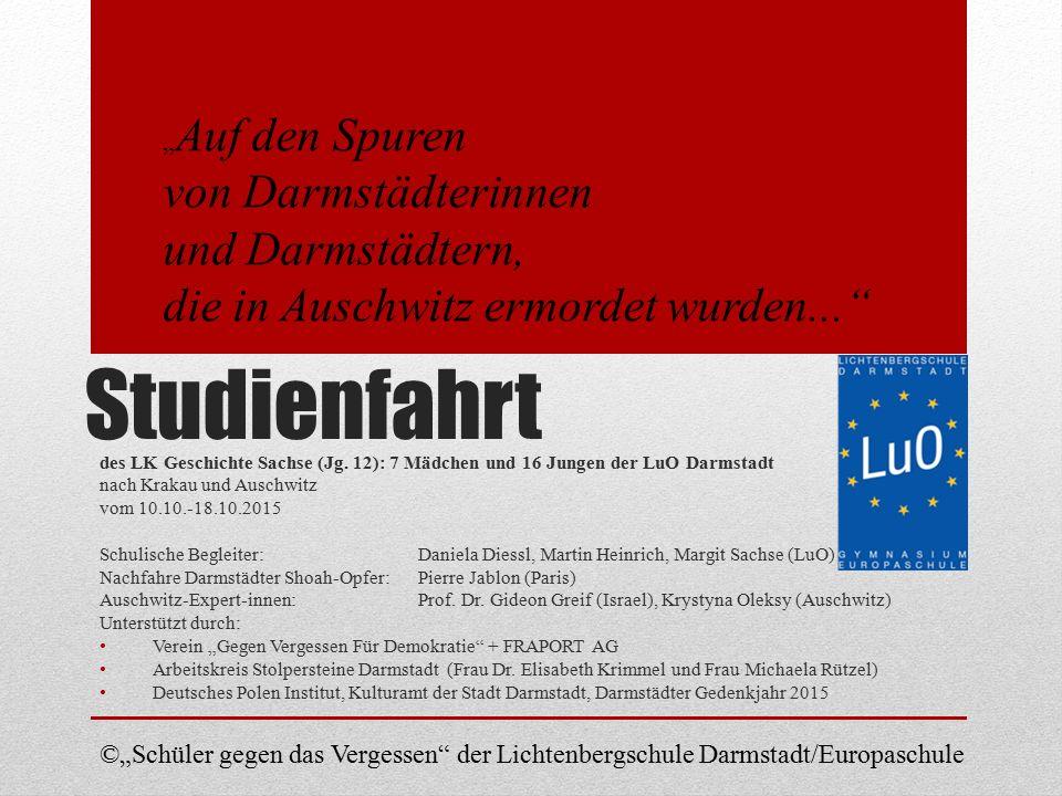 Studienfahrt des LK Geschichte Sachse (Jg. 12): 7 Mädchen und 16 Jungen der LuO Darmstadt nach Krakau und Auschwitz vom 10.10.-18.10.2015 Schulische B