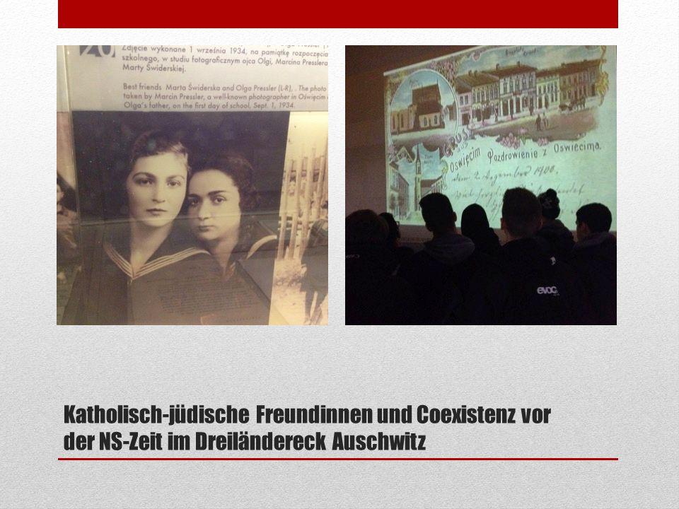 Katholisch-jüdische Freundinnen und Coexistenz vor der NS-Zeit im Dreiländereck Auschwitz
