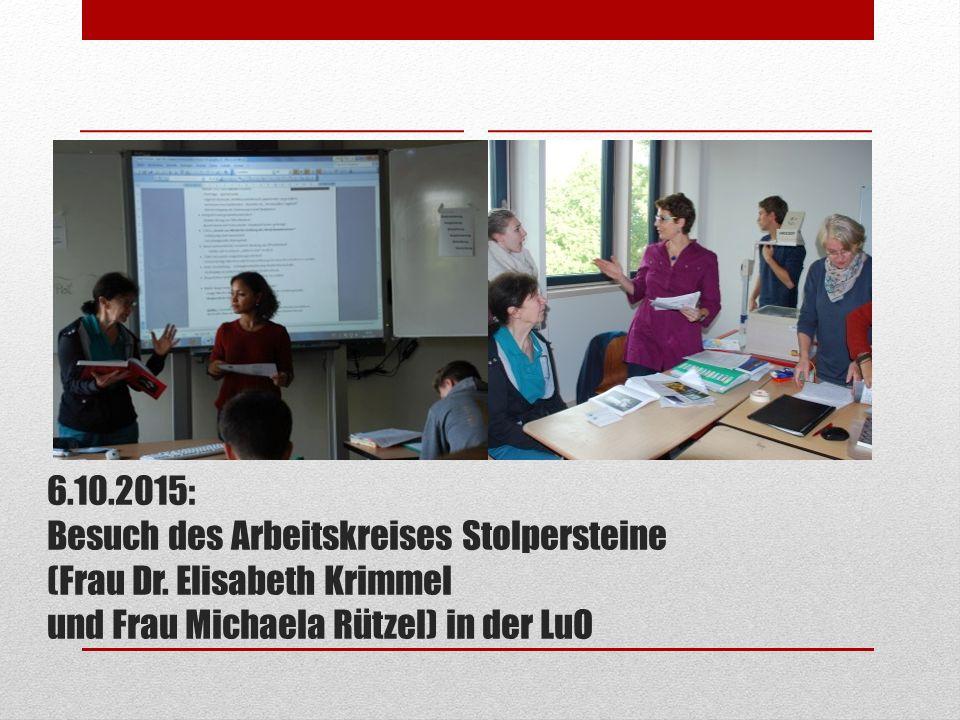 6.10.2015: Besuch des Arbeitskreises Stolpersteine (Frau Dr. Elisabeth Krimmel und Frau Michaela Rützel) in der LuO