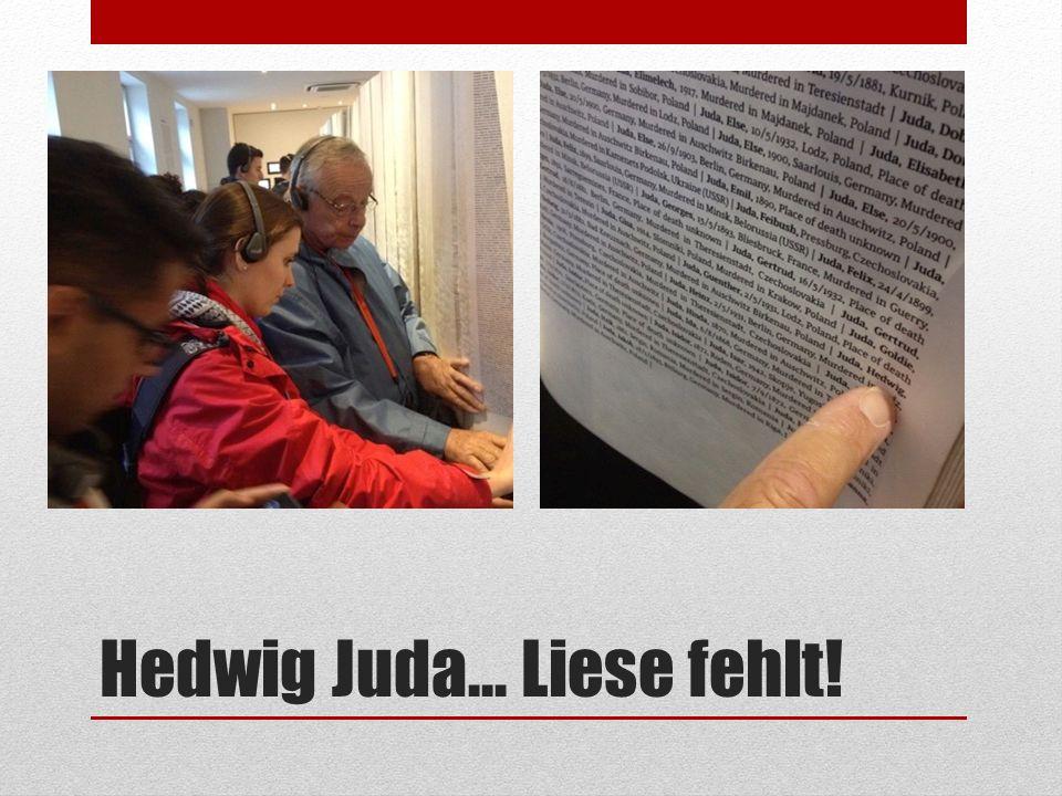 Hedwig Juda... Liese fehlt!