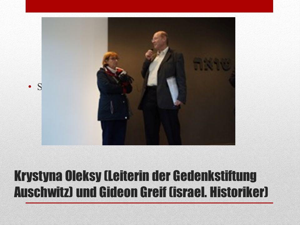 Krystyna Oleksy (Leiterin der Gedenkstiftung Auschwitz) und Gideon Greif (israel.