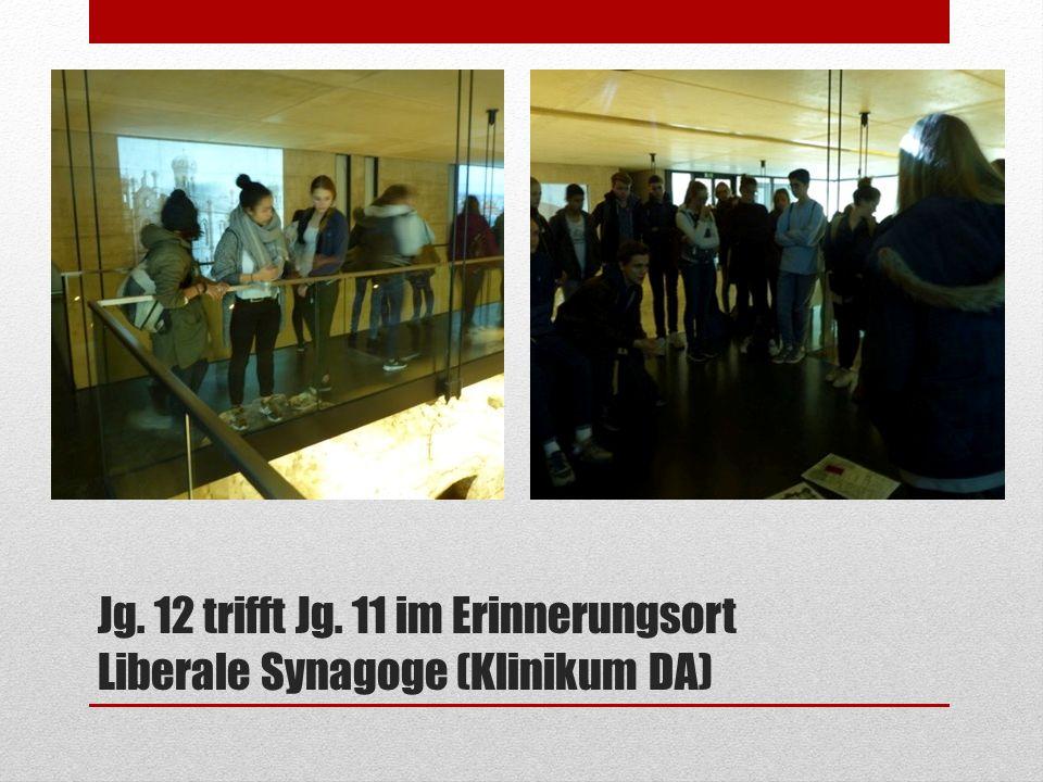 Jg. 12 trifft Jg. 11 im Erinnerungsort Liberale Synagoge (Klinikum DA)