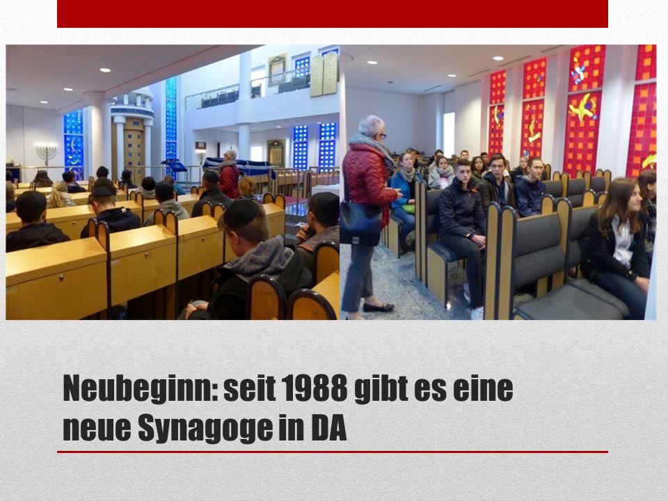 Neubeginn: seit 1988 gibt es eine neue Synagoge in DA