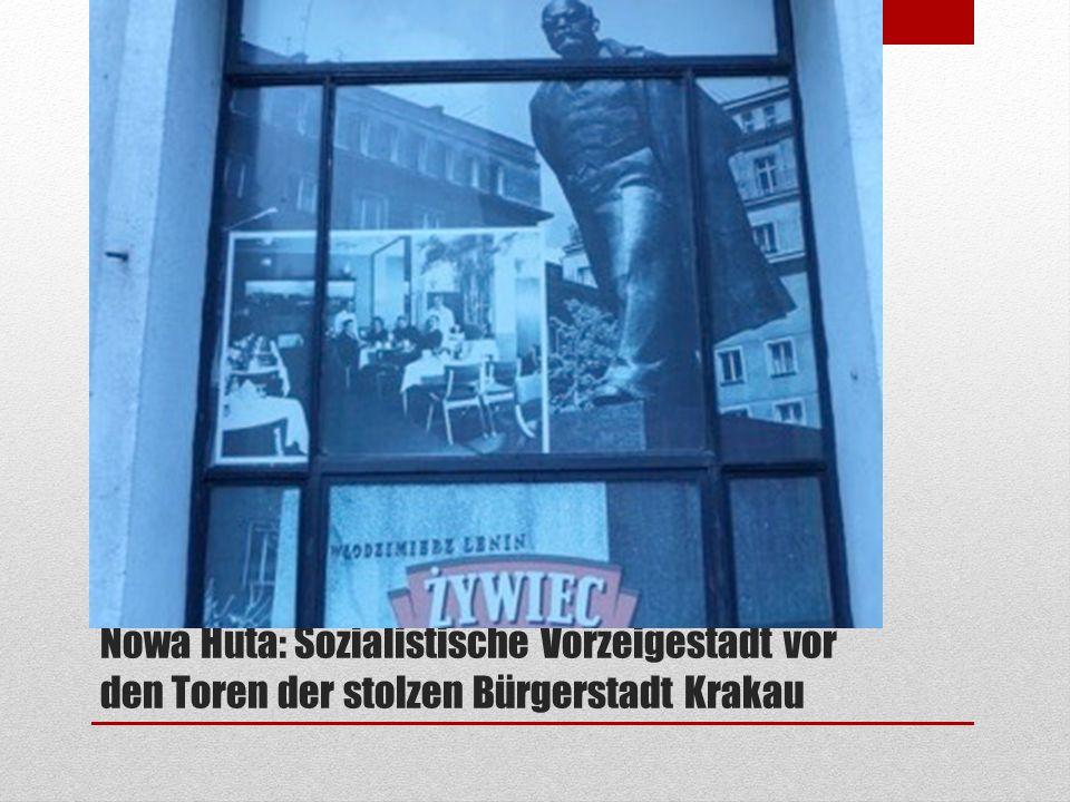 Nowa Huta: Sozialistische Vorzeigestadt vor den Toren der stolzen Bürgerstadt Krakau