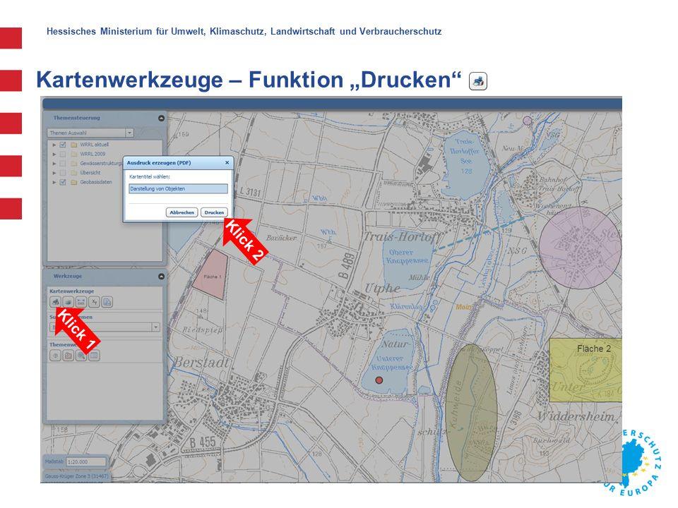 """Hessisches Ministerium für Umwelt, Klimaschutz, Landwirtschaft und Verbraucherschutz Kartenwerkzeuge – Funktion """"Drucken Klick 1Klick 2"""