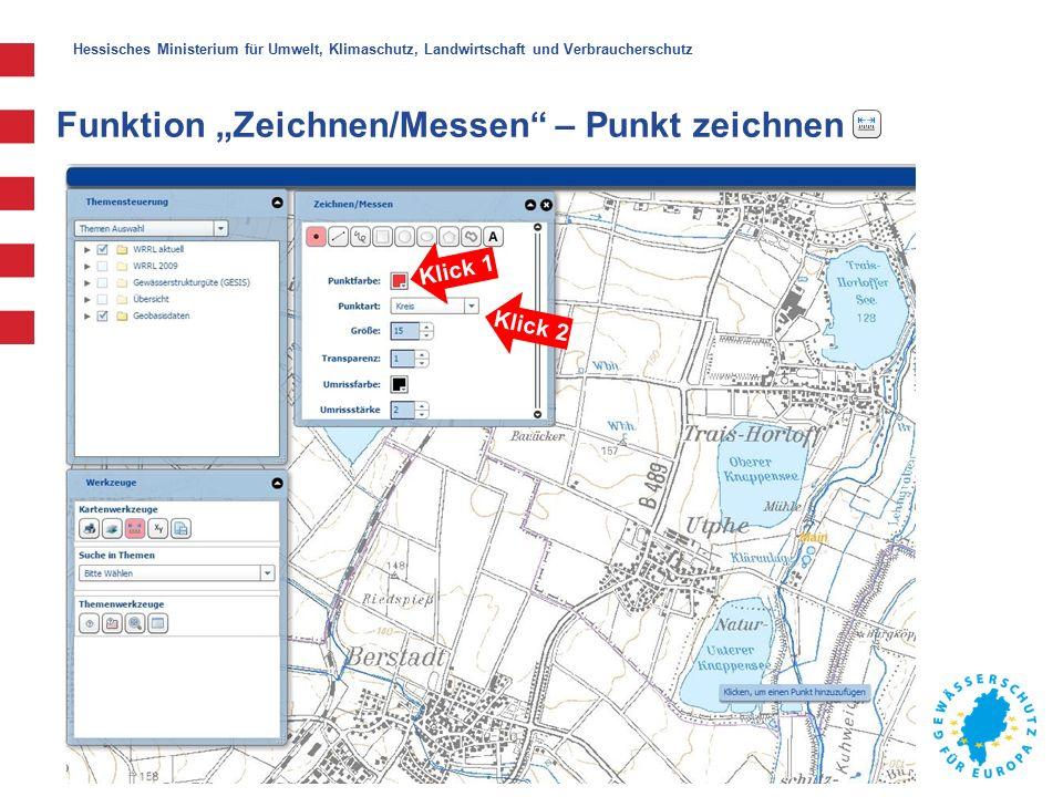 """Hessisches Ministerium für Umwelt, Klimaschutz, Landwirtschaft und Verbraucherschutz Funktion """"Zeichnen/Messen – Punkt zeichnen Klick 1 Klick 2"""