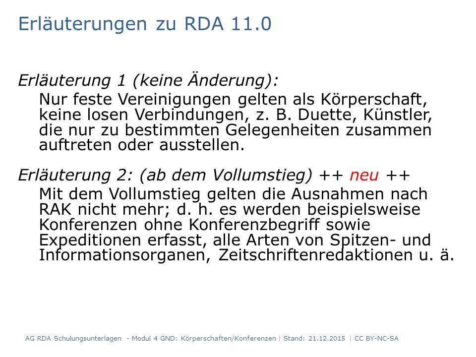 Erläuterung 1 (keine Änderung): Nur feste Vereinigungen gelten als Körperschaft, keine losen Verbindungen, z.