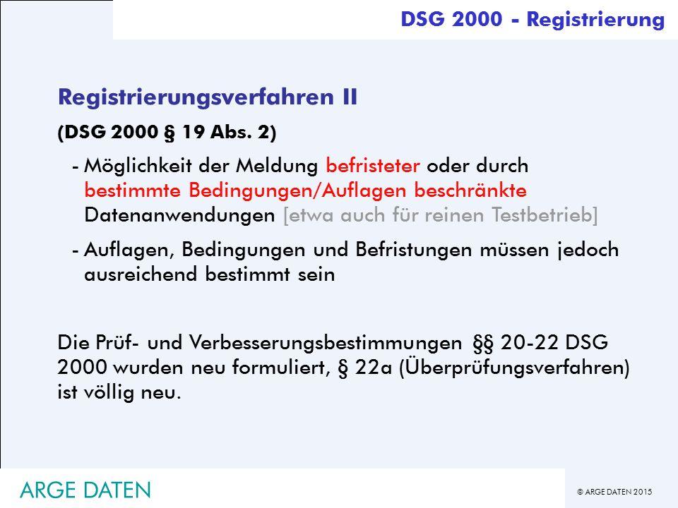© ARGE DATEN 2015 ARGE DATEN Registrierungsverfahren II (DSG 2000 § 19 Abs.
