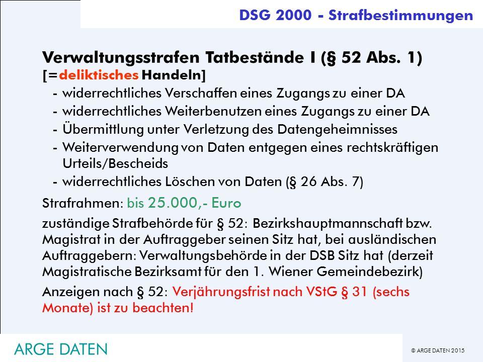 © ARGE DATEN 2015 ARGE DATEN Verwaltungsstrafen Tatbestände I (§ 52 Abs.