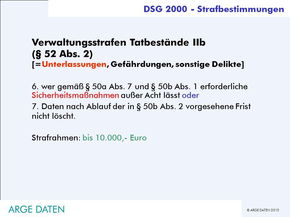© ARGE DATEN 2015 ARGE DATEN Verwaltungsstrafen Tatbestände IIb (§ 52 Abs.