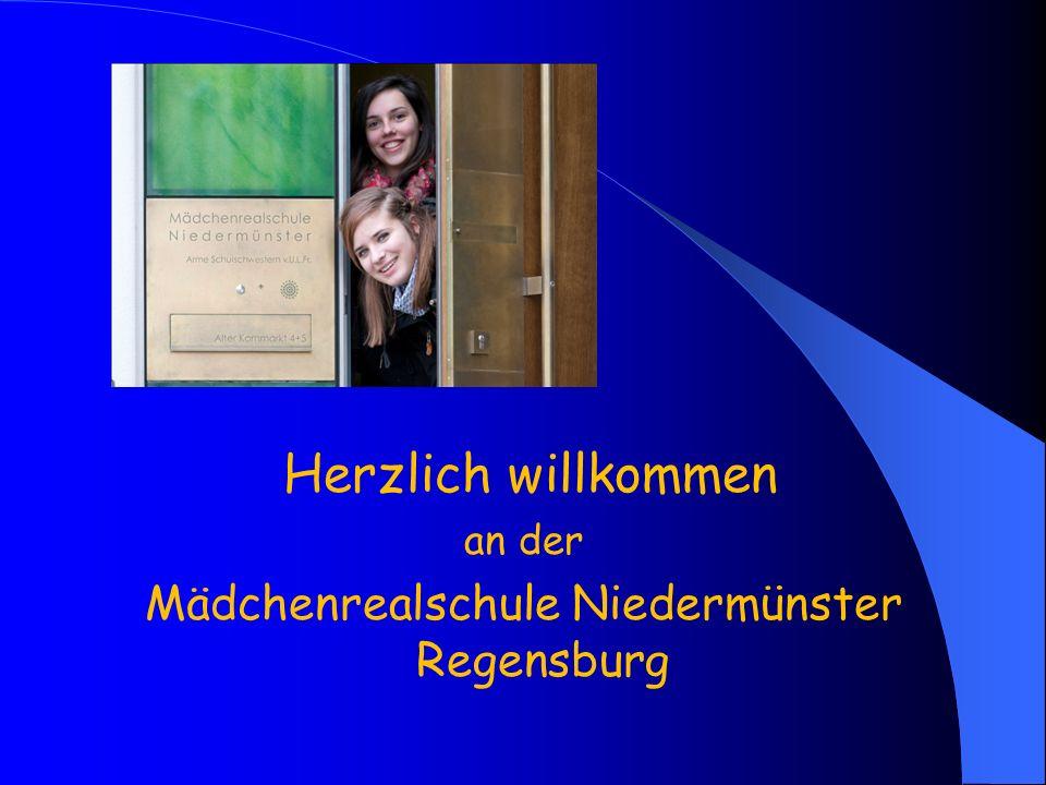 Herzlich willkommen an der Mädchenrealschule Niedermünster Regensburg