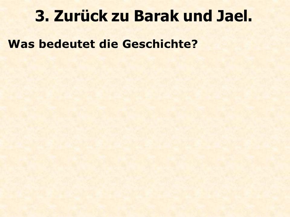 Was bedeutet die Geschichte 3. Zurück zu Barak und Jael.