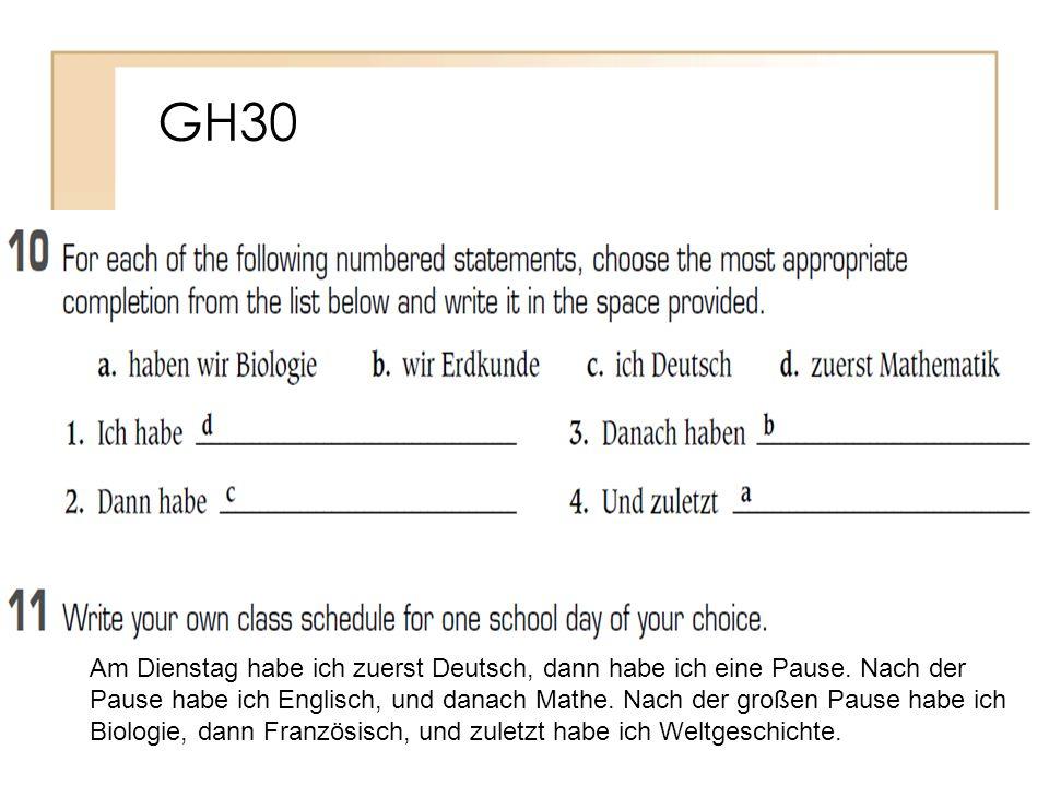 Am Dienstag habe ich zuerst Deutsch, dann habe ich eine Pause.