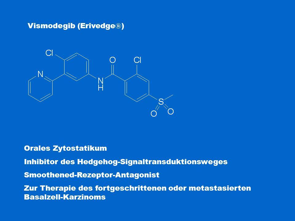 Vismodegib (Erivedge  ) Orales Zytostatikum Inhibitor des Hedgehog-Signaltransduktionsweges Smoothened-Rezeptor-Antagonist Zur Therapie des fortgesch