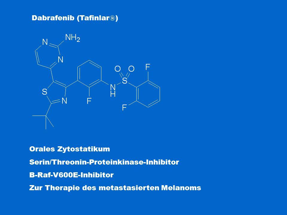 Dabrafenib (Tafinlar  ) Orales Zytostatikum Serin/Threonin-Proteinkinase-Inhibitor B-Raf-V600E-Inhibitor Zur Therapie des metastasierten Melanoms
