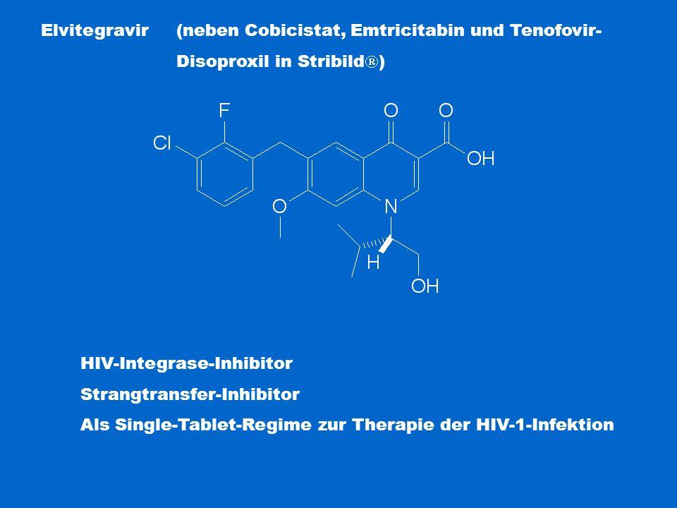 Elvitegravir (neben Cobicistat, Emtricitabin und Tenofovir- Disoproxil in Stribild  ) HIV-Integrase-Inhibitor Strangtransfer-Inhibitor Als Single-Tab