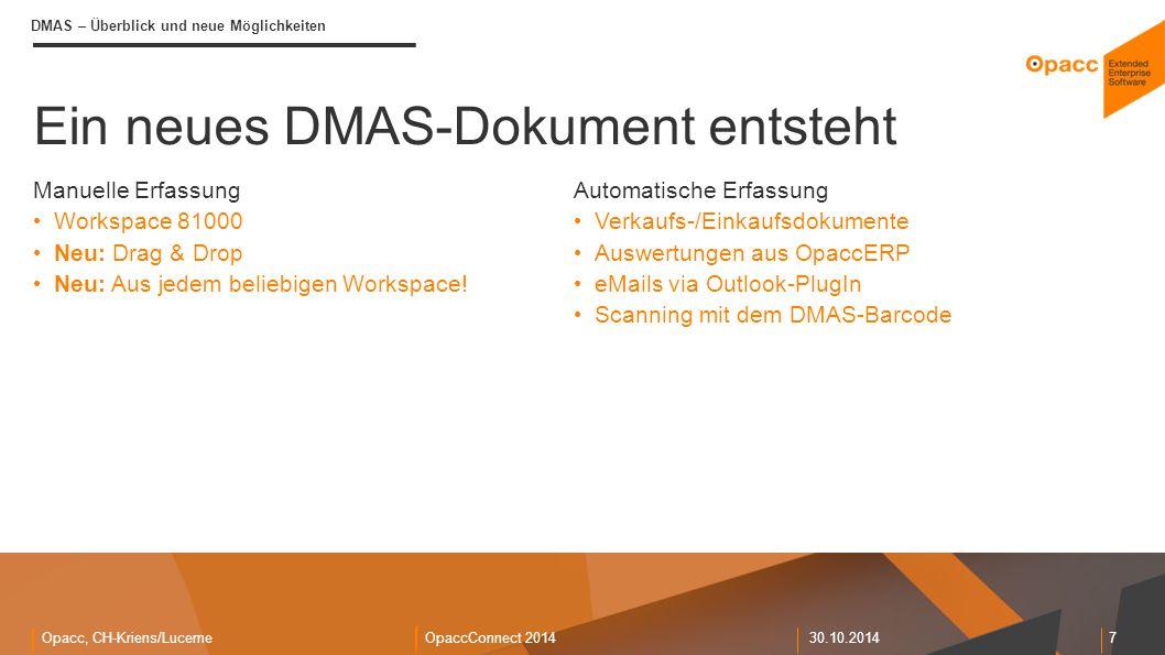 Opacc, CH-Kriens/LucerneOpaccConnect 201430.10.2014 8 DMAS - Barcode DMAS – Überblick und neue Möglichkeiten Praxisbeispiel: Unterschriebene Lieferscheine als DMAS- Dokumente Aufbau eines DMAS-Barcode: «Mand-NR»-«Kategorie»-«BO-Typ»-«BO-Id»