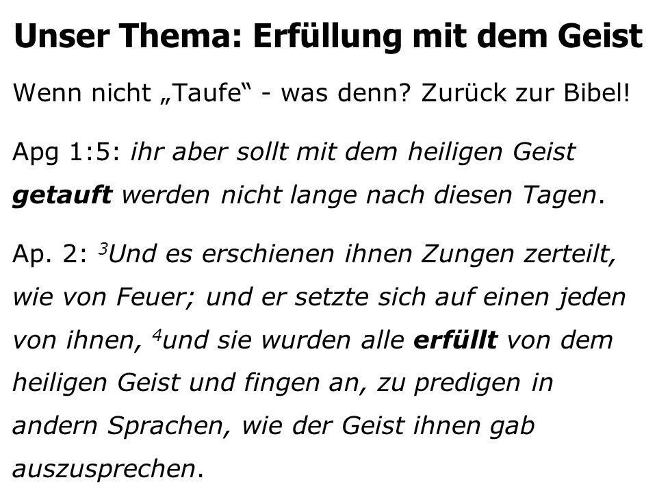 """Unser Thema: Erfüllung mit dem Geist Wenn nicht """"Taufe - was denn."""