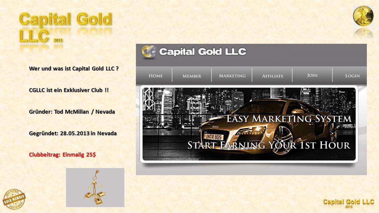 Wer und was ist Capital Gold LLC . CGLLC ist ein Exklusiver Club !.
