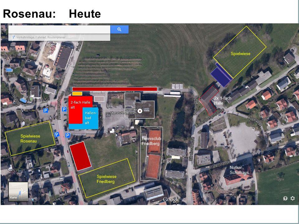 --Fussball Rosenau: Heute Tennisclub Friedberg Spielwiese Friedberg Spielwiese Rosenau Spielwiese Hallen-badalt 2-fach Halle alt 2x 1-fach Halle NotkerSchulhaus