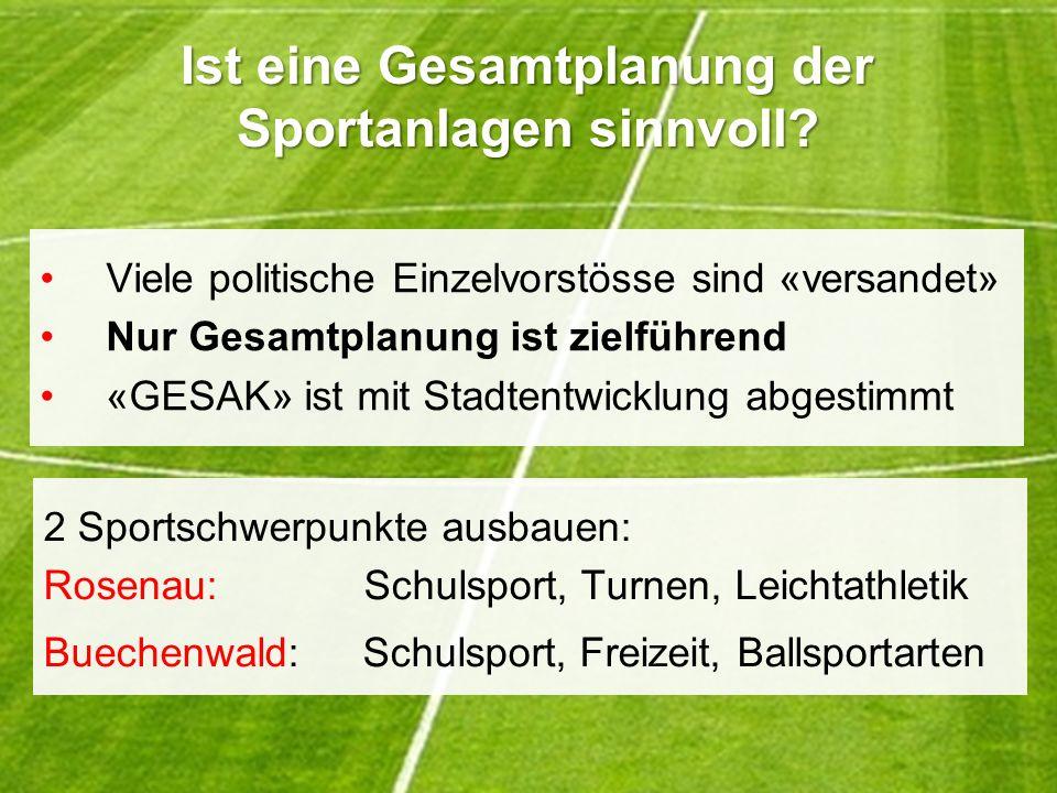 Ist eine Gesamtplanung der Sportanlagen sinnvoll.