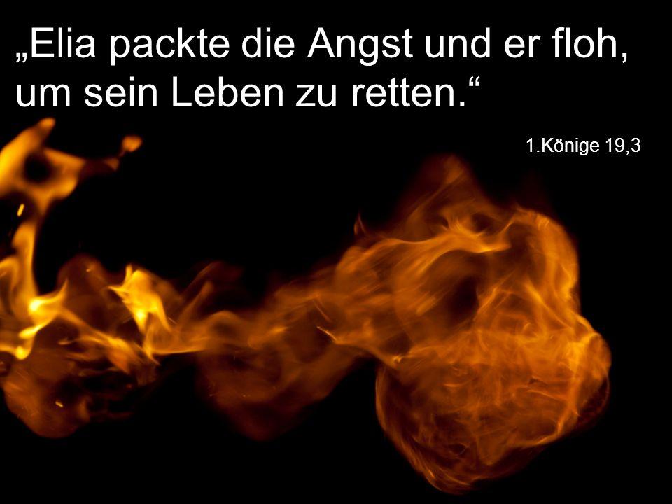 """1.Könige 19,12 """"Aber Jahwe war nicht im Feuer."""