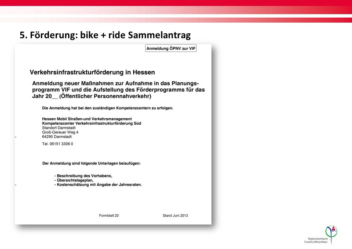 5. Förderung: bike + ride Sammelantrag