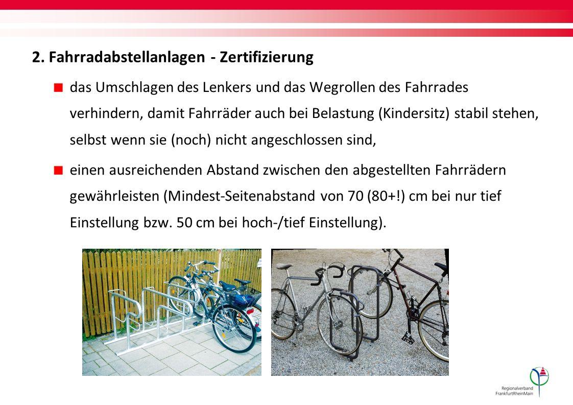 2. Fahrradabstellanlagen - Zertifizierung das Umschlagen des Lenkers und das Wegrollen des Fahrrades verhindern, damit Fahrräder auch bei Belastung (K