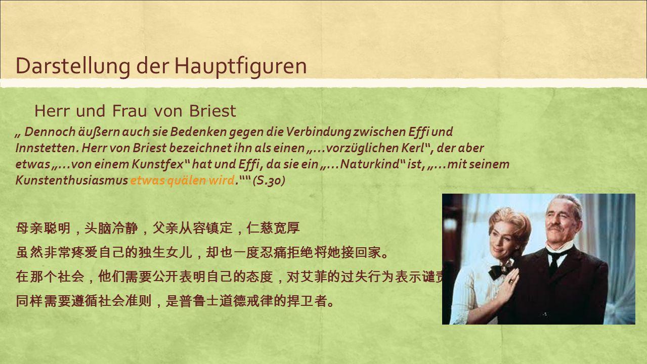 """Darstellung der Hauptfiguren Herr und Frau von Briest """" Dennoch äußern auch sie Bedenken gegen die Verbindung zwischen Effi und Innstetten. Herr von B"""