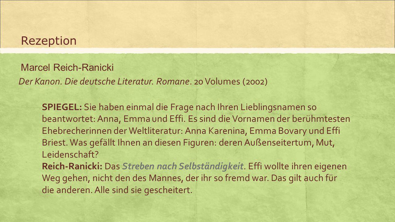 Der Kanon. Die deutsche Literatur. Romane. 20 Volumes (2002) Rezeption Marcel Reich-Ranicki SPIEGEL: Sie haben einmal die Frage nach Ihren Lieblingsna