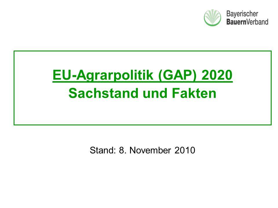EU-Agrarpolitik (GAP) 2020 Sachstand und Fakten Stand: 8. November 2010