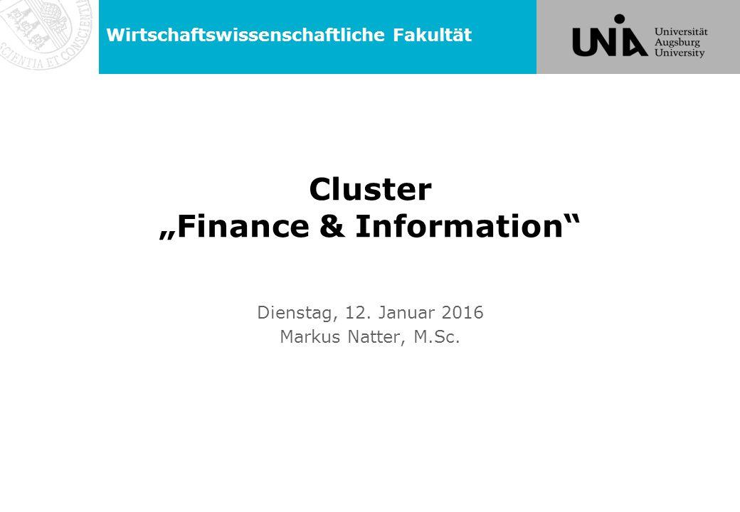 """Cluster """"Finance & Information Dienstag, 12. Januar 2016 Markus Natter, M.Sc."""