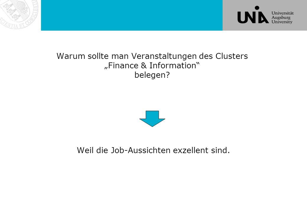 """Cluster """"Finance & Information = """"mehr als Finance Quelle: Staufenbiel Job Trends 2015 Finance & Information = Finance, Accounting, Controlling, Taxation und Informations- management Hervorragende Einstiegsmöglichkeiten für Studierende mit Know-how in Finance & Information"""