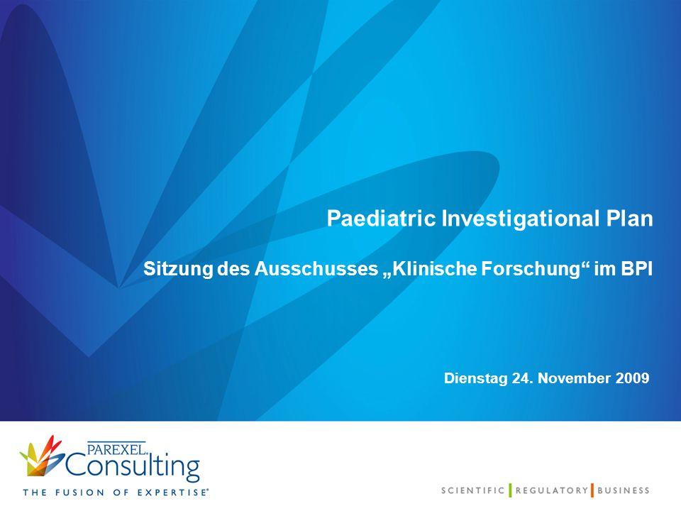 """Paediatric Investigational Plan Sitzung des Ausschusses """"Klinische Forschung"""" im BPI Dienstag 24. November 2009"""