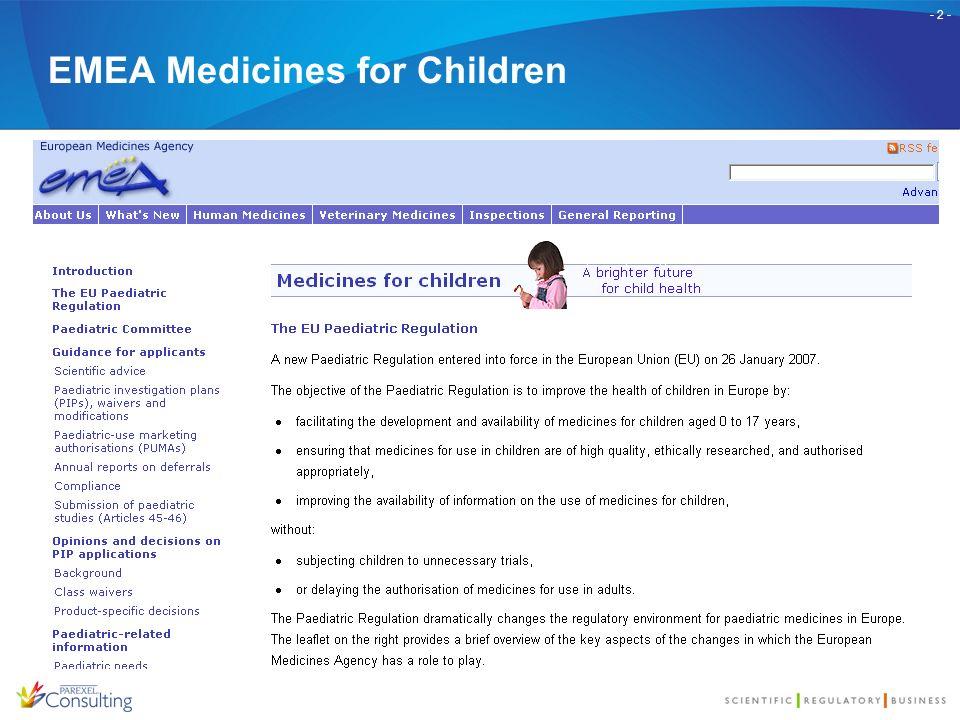 - 3 - Ziel der Verordnung für Kinderarzneimittel Neue Verordnung vom 26.