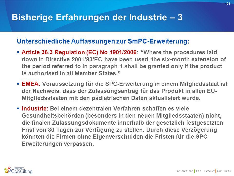 """- 21 - Bisherige Erfahrungen der Industrie – 3 Unterschiedliche Auffassungen zur SmPC-Erweiterung:  Article 36.3 Regulation (EC) No 1901/2006: """"Where"""